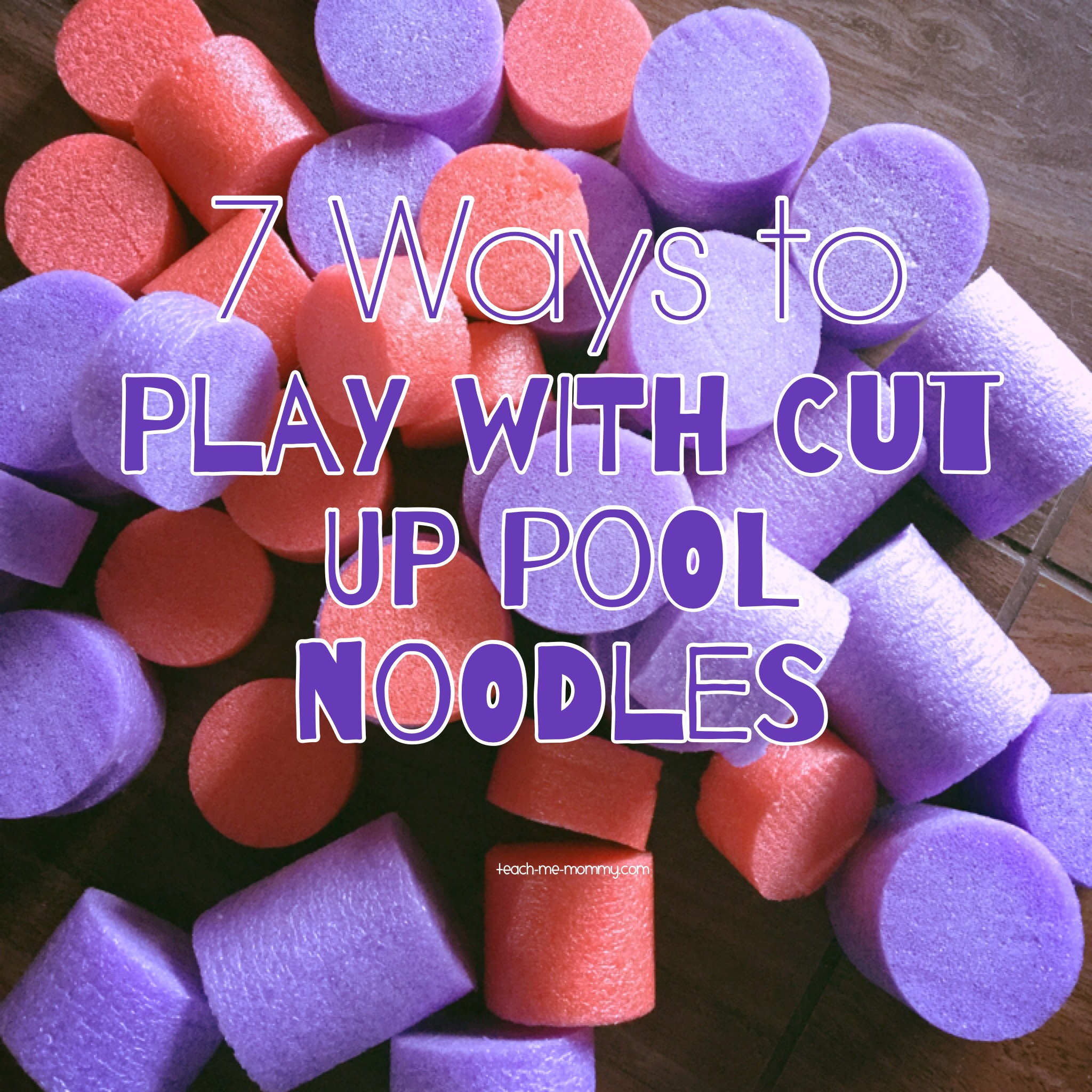 Ways To Play With Cut Up Pool Noodles Teach Me Mommy